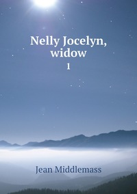 Nelly Jocelyn, widow: 1, Jean Middlemass обложка-превью