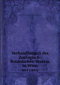 Verhandlungen des Zoologisch-Botanischen Vereins in Wien: Bd.1 (1851), Zoologisch-Botanische Gesellschaft in Wien обложка-превью