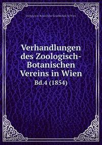 Verhandlungen des Zoologisch-Botanischen Vereins in Wien: Bd.4 (1854), Zoologisch-Botanische Gesellschaft in Wien обложка-превью