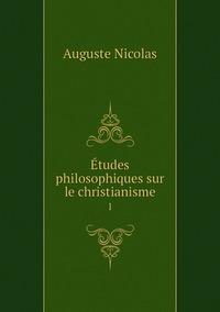 Книга под заказ: «Études philosophiques sur le christianisme»
