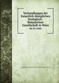 Verhandlungen der Kaiserlich-Königlichen Zoologisch-Botanischen Gesellschaft in Wien: Bd.10 (1860), Zoologisch-Botanische Gesellschaft in Wien обложка-превью
