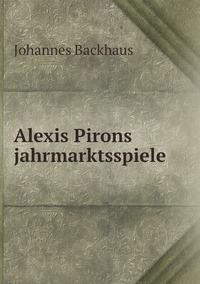Книга под заказ: «Alexis Pirons jahrmarktsspiele»