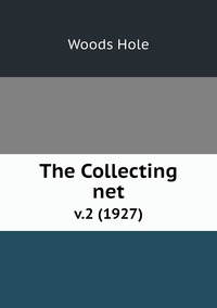 The Collecting net: v.2 (1927), Woods Hole обложка-превью