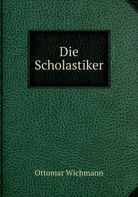 Книга под заказ: «Die Scholastiker»