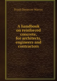 Книга под заказ: «A handbook on reinforced concrete, for architects, engineers and contractors»