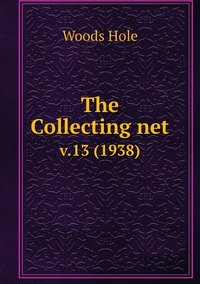 The Collecting net: v.13 (1938), Woods Hole обложка-превью