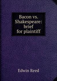 Книга под заказ: «Bacon vs. Shakespeare: brief for plaintiff»