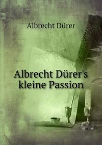 Книга под заказ: «Albrecht Dürer's kleine Passion»