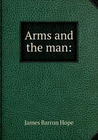 Книга под заказ: «Arms and the man:»