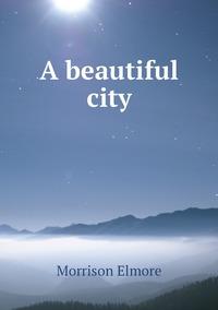 Книга под заказ: «A beautiful city»