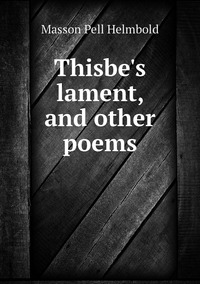 Книга под заказ: «Thisbe's lament, and other poems»