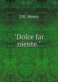 """Книга под заказ: «""""Dolce far niente.""""»"""