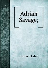 Книга под заказ: «Adrian Savage;»