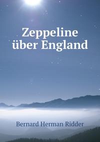 Zeppeline über England, Bernard Herman Ridder обложка-превью