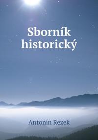 Sborník historický, Antonin Rezek обложка-превью