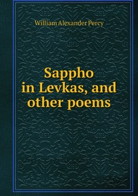 Sappho in Levkas, and other poems, William Alexander Percy обложка-превью