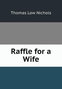 Raffle for a Wife, Thomas Low Nichols обложка-превью