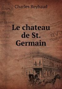 Le chateau de St. Germain, Charles Reybaud обложка-превью