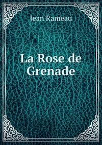 La Rose de Grenade, Jean Rameau обложка-превью