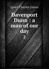 Davenport Dunn : a man of our day: 2, Lever Charles James обложка-превью