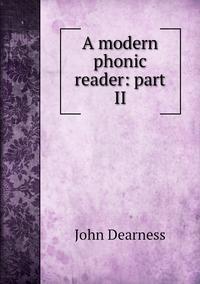 A modern phonic reader: part II, John Dearness обложка-превью
