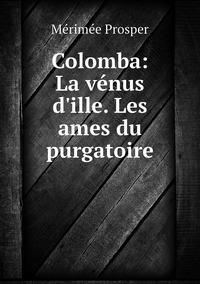 Colomba: La vénus d'ille. Les ames du purgatoire, Merimee Prosper обложка-превью