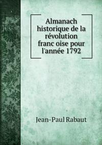 Almanach historique de la révolution françoise pour l'année 1792, Jean-Paul Rabaut обложка-превью
