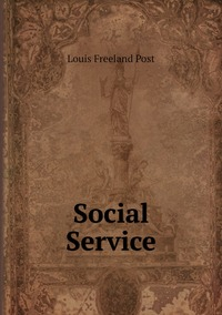 Social Service, Louis Freeland Post обложка-превью