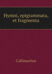 Hymni, epigrammata, et fragmenta, Callimachus обложка-превью