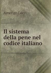 Il sistema della pene nel codice italiano, Amerigo Lecci обложка-превью