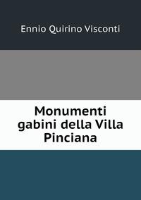 Monumenti gabini della Villa Pinciana, Ennio Quirino Visconti обложка-превью