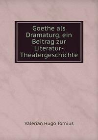 Книга под заказ: «Goethe als Dramaturg, ein Beitrag zur Literatur-Theatergeschichte»