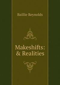 Makeshifts: & Realities, Baillie Reynolds обложка-превью