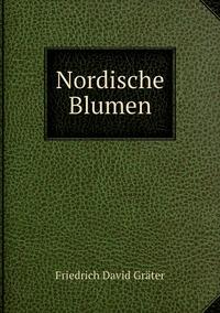 Nordische Blumen, Friedrich David Grater обложка-превью