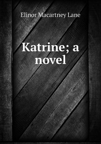 Книга под заказ: «Katrine; a novel»