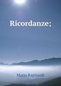 Ricordanze;, Mario Rapisardi обложка-превью