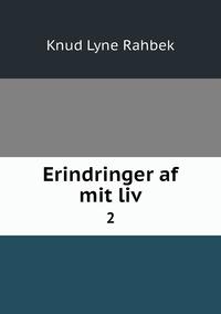 Erindringer af mit liv: 2, Knud Lyne Rahbek обложка-превью