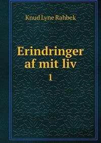 Erindringer af mit liv: 1, Knud Lyne Rahbek обложка-превью