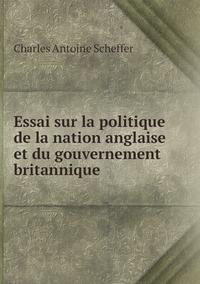 Essai sur la politique de la nation anglaise et du gouvernement britannique, Charles Antoine Scheffer обложка-превью