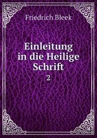 Einleitung in die Heilige Schrift: 2, Friedrich Bleek обложка-превью