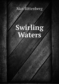 Swirling Waters, Max Rittenberg обложка-превью