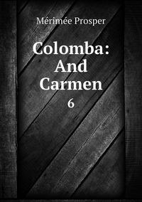 Colomba: And Carmen: 6, Merimee Prosper обложка-превью