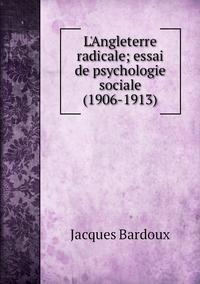 L'Angleterre radicale; essai de psychologie sociale (1906-1913), Jacques Bardoux обложка-превью