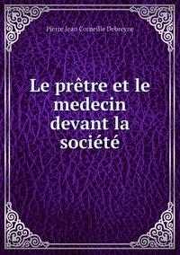 Le prêtre et le medecin devant la société, Pierre Jean Corneille Debreyne обложка-превью