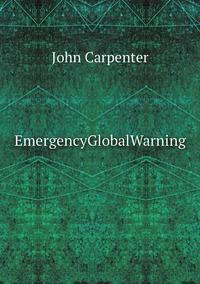 EmergencyGlobalWarning, John Carpenter обложка-превью