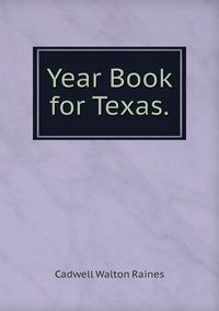Year Book for Texas., Cadwell Walton Raines обложка-превью