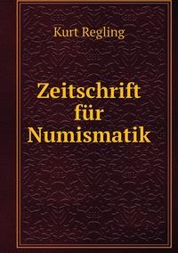 Zeitschrift für Numismatik, Kurt Regling обложка-превью