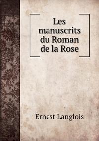 Les manuscrits du Roman de la Rose, Ernest Langlois обложка-превью