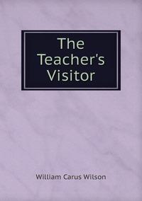 The Teacher's Visitor, William Carus Wilson обложка-превью
