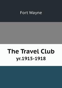 The Travel Club: yr.1915-1918, Fort Wayne обложка-превью